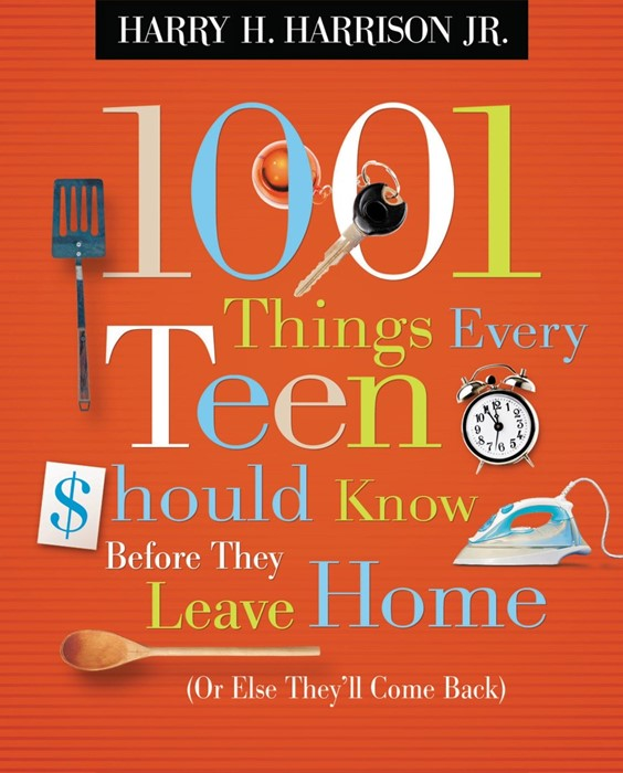 1001 Things Every Teen Should Know Before They Leave Home (Paperback)