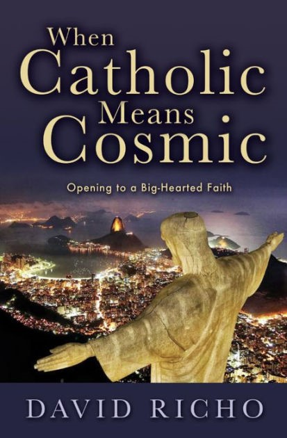 When Catholic Means Cosmic (Paperback)