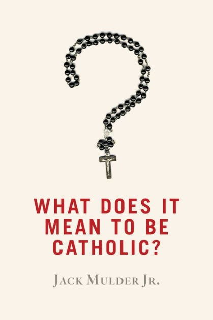 What Does It Mean To Be Catholic? (Paperback)