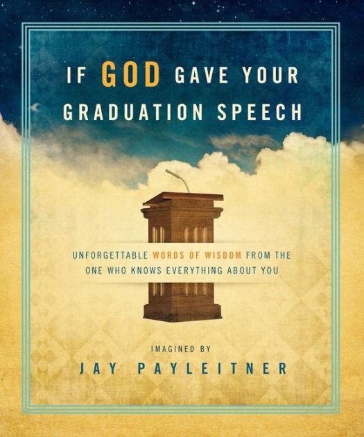 If God Gave Your Graduation Speech (Hard Cover)