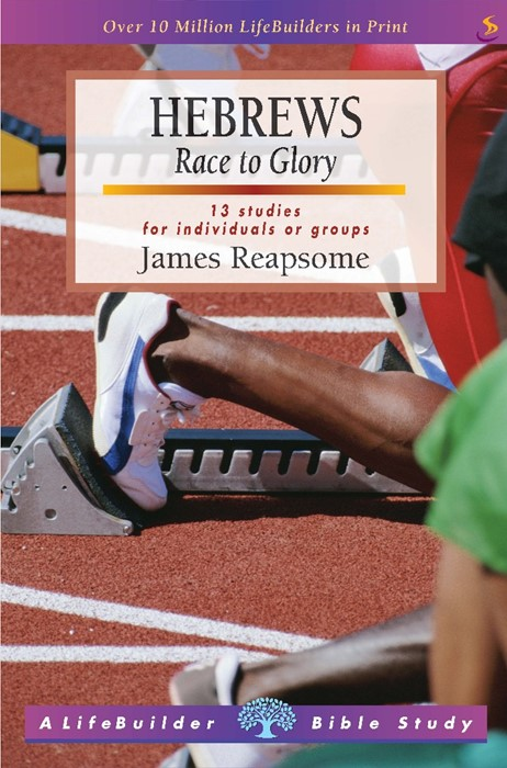 Lifebuilder: Hebrews - Race to Glory (Paperback)