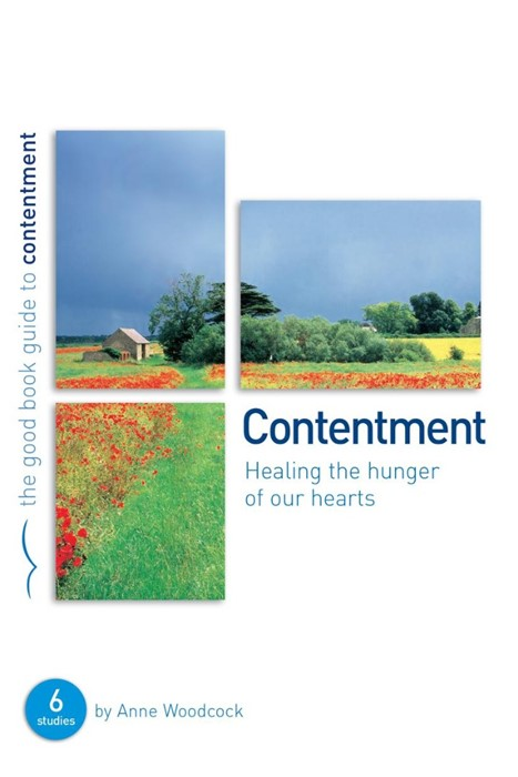 Contentment: Healing The Hunger (Good Book Guide) (Paperback)
