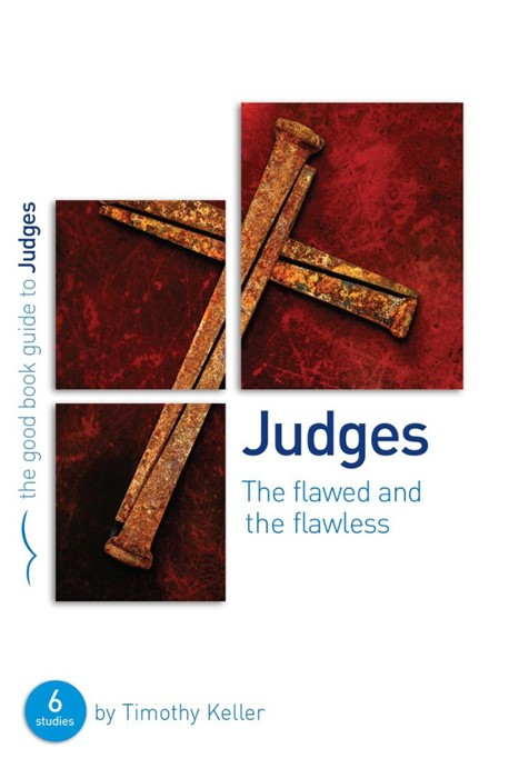Judges: The Flawed & Flawless (Good Book Guide) (Paperback)