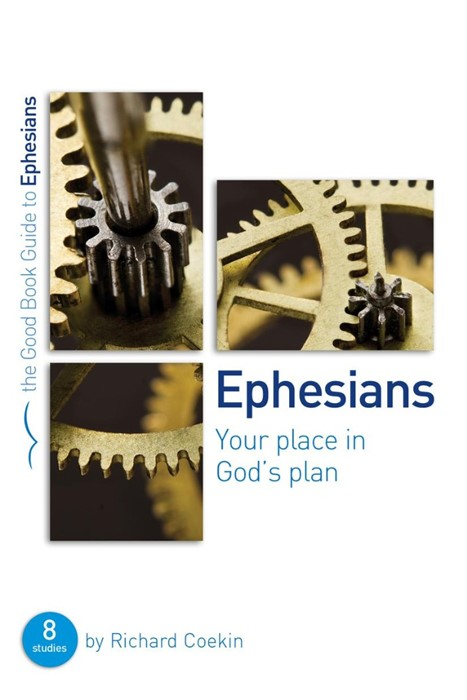 Ephesians: Your Place In God's Plan (Good Book Guide) (Paperback)