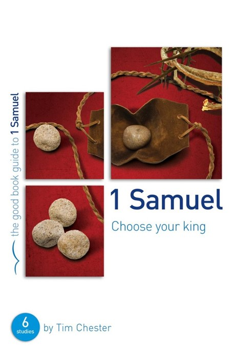 1 Samuel: Choose Your King (Good Book Guide) (Paperback)