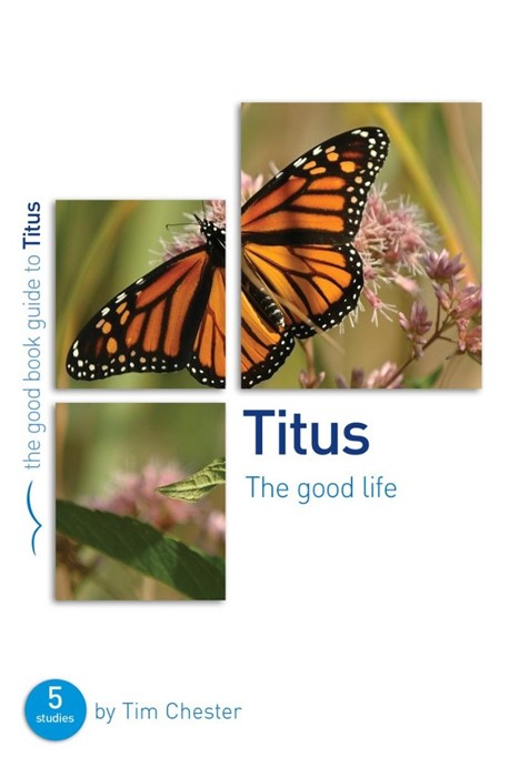 Titus: The Good Life (Good Book Guide) (Paperback)