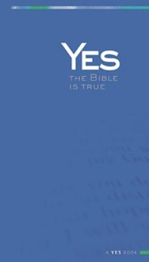 Yes: The Bible Is True (Paperback)