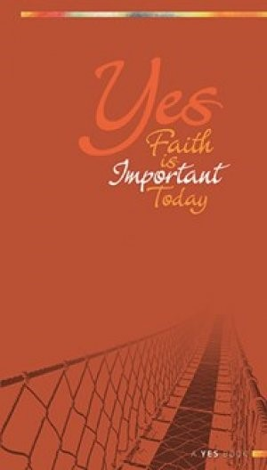 Yes: Faith Is Important Today (Paperback)