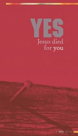 Yes: Jesus Died For You (Paperback)
