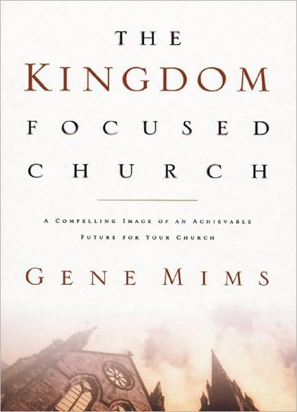 The Kingdom Focused Church (Hard Cover)