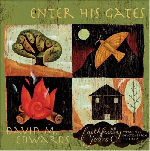 Faithfully Yours: Enter His Gates with CD (Hard Cover)