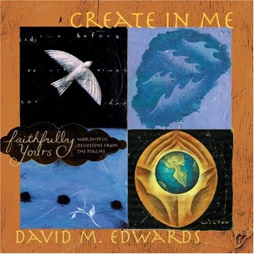 Faithfully Yours: Create In Me with CD (Hard Cover)