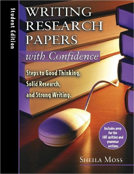 Writing Research Papers With Confidence: Student Edition (Paperback)