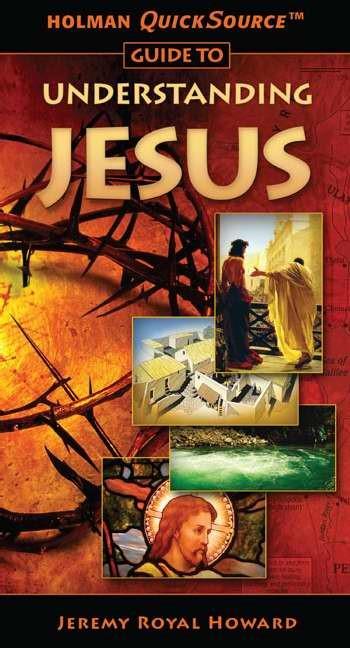 Holman Quicksource Guide To Understanding Jesus (Paperback)