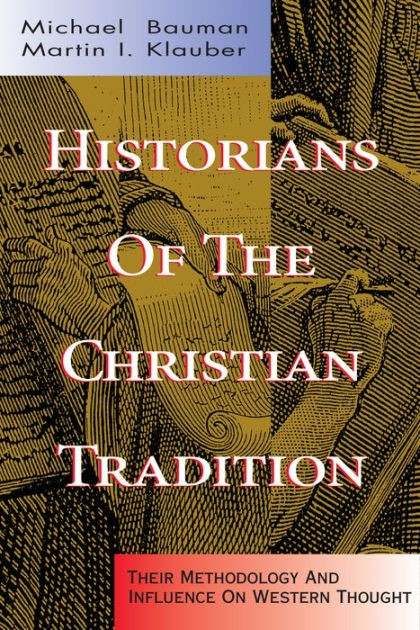Historians Of The Christian Tradition (Paperback)