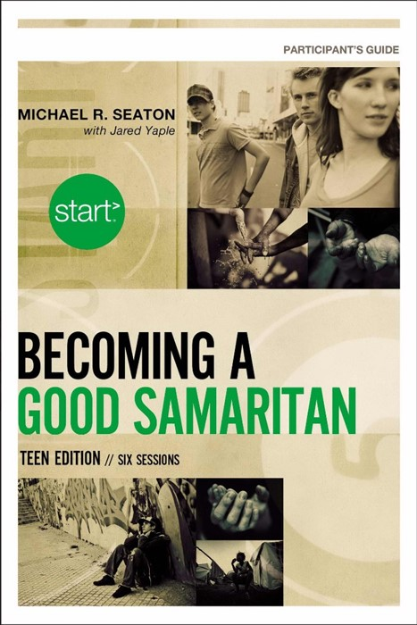 Start Becoming A Good Samaritan Teen Edition Participant'S G (Paperback)