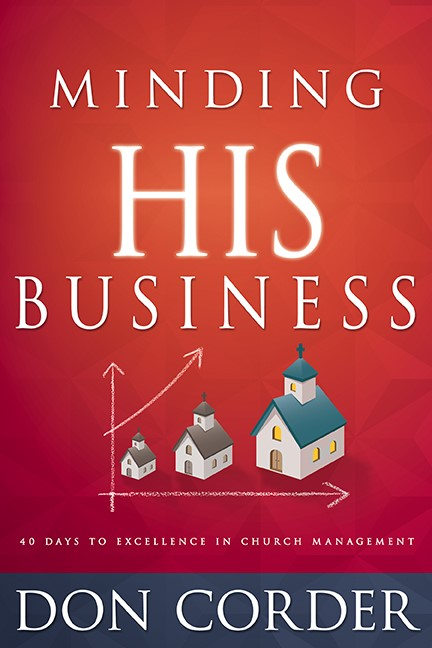 Minding His Business: 40 Days To Excellence In Church Manage (Hard Cover)