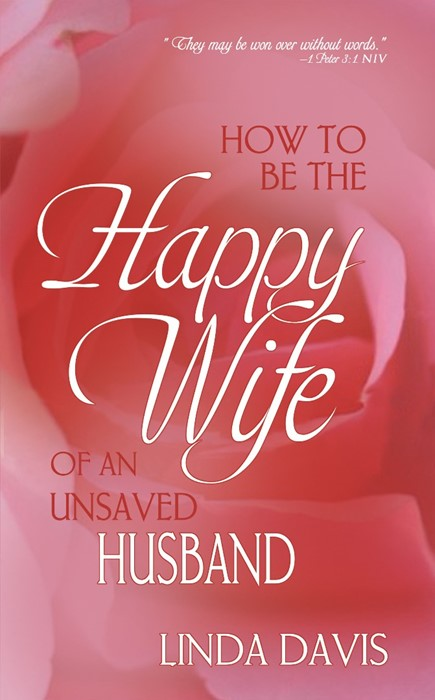 How To Be Happy Wife Of An Unsaved Husband (Paperback)