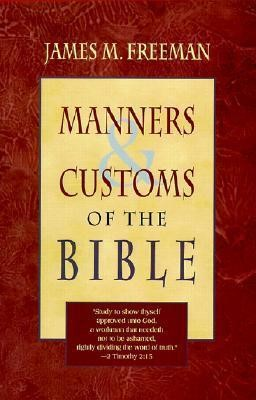 Manners & Customs Of The Bible (Paperback)