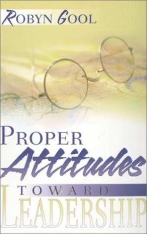 Proper Attitudes Toward Leadership (Paperback)