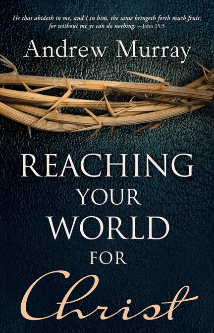Reaching Your World For Christ (Paperback)