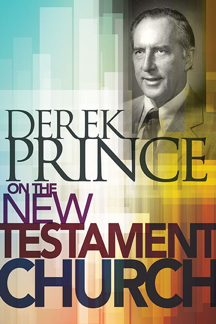 Derek Prince On The New Testament Church (Hard Cover)