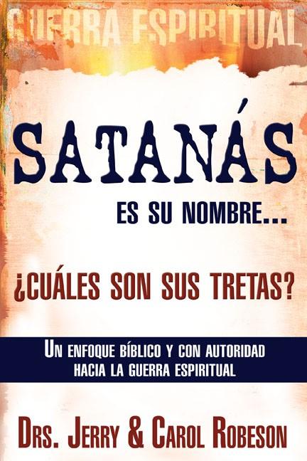 Satanás Es Su Nombre... ¿cuáles Son Sus Tretas? (Paperback)