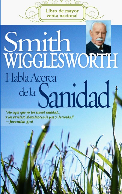 Smith Wigglesworth Habla Acerca de la Sanidad (Paperback)