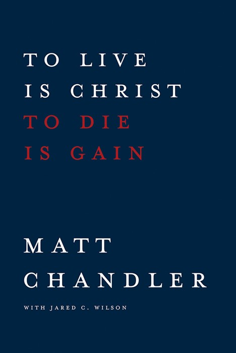 To Live Is Christ To Die Is Gain (Hard Cover)