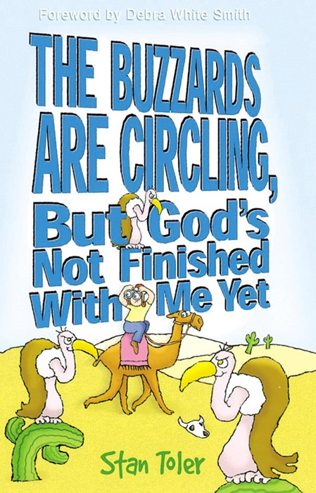 Buzzards Are Circling, But God's Not Finished With Me Ye, T (Paperback)