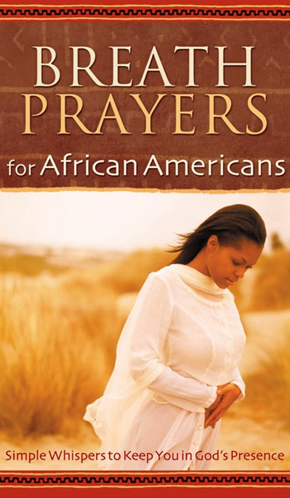 Breath Prayers For African Americans (Hard Cover)