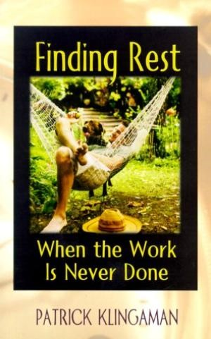 Finding Rest When The Work Is Never Done (Paperback)