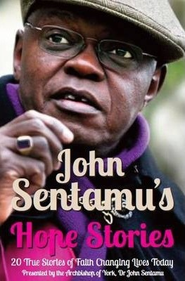 John Sentamu's Hope Stories