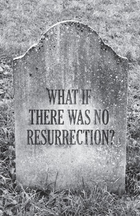 What If There Was No Resurrection? (Pack Of 25)