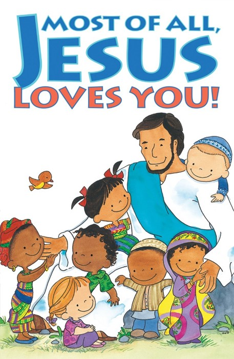 Most Of All, Jesus Loves You! (Pack Of 25) (Tracts)