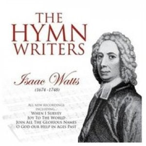 Hymn Writers Isaac Watts CD (CD- Audio)