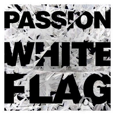 Passion: White Flag CD (CD-Audio)