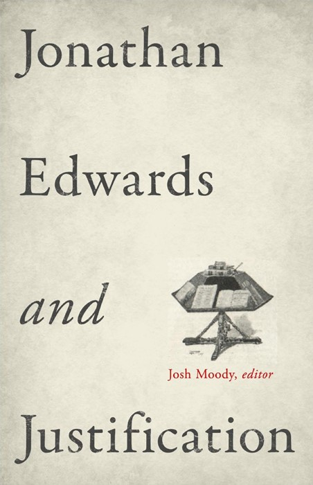 Jonathan Edwards And Justification (Paperback)