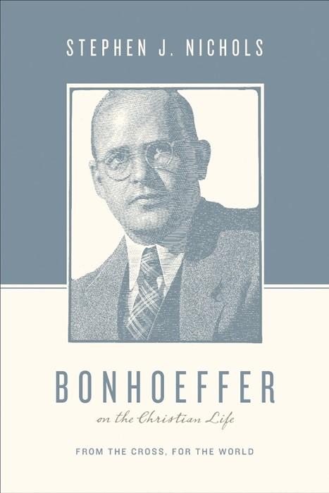 Bonhoeffer On The Christian Life (Paperback)