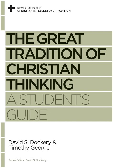 The Great Tradition Of Christian Thinking (Paperback)