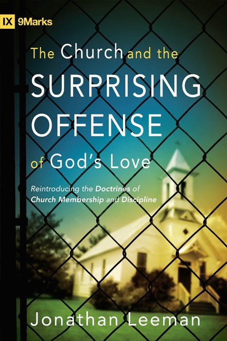 The Church And The Surprising Offense Of God's Love (Paper Back)