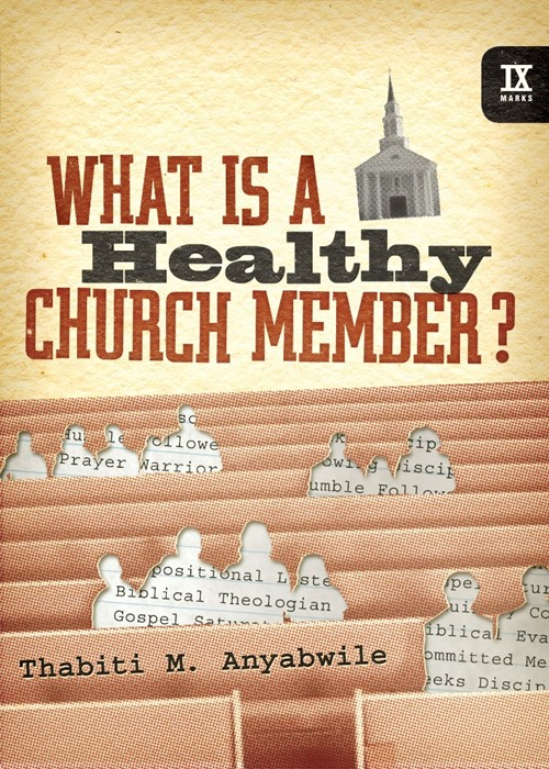 What Is A Healthy Church Member? (Hard Cover)