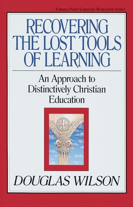 Recovering The Lost Tools Of Learning (Paperback)
