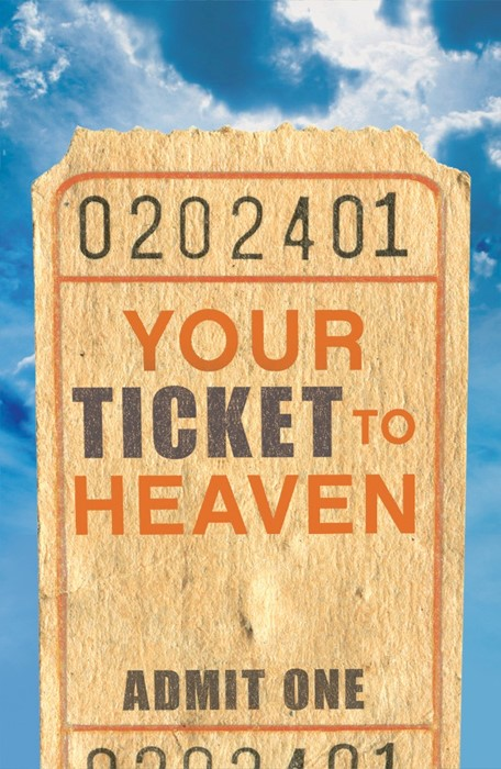 Your Ticket To Heaven (Pack Of 25) (Tracts)