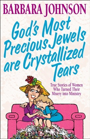 God's Most Precious Jewels Are Crystallized Tears (Paperback)