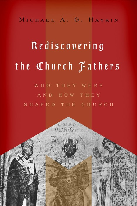 Rediscovering The Church Fathers (Paperback)