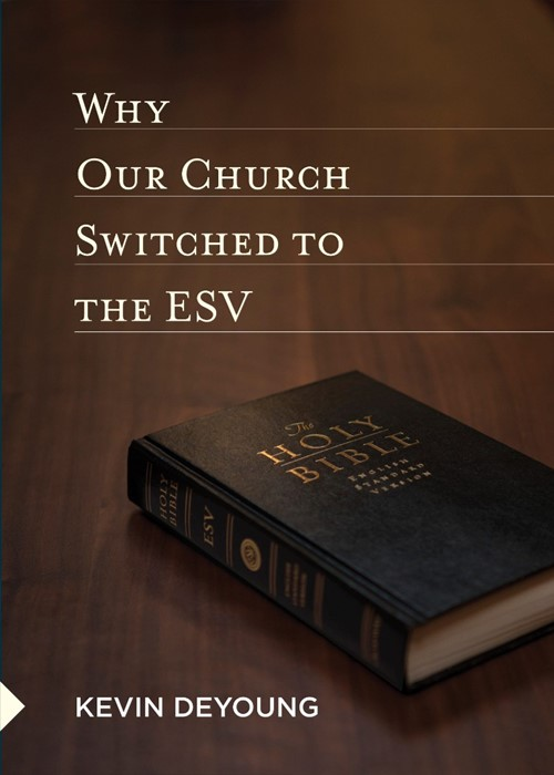 Why Our Church Switched To The Esv (Pamphlet)