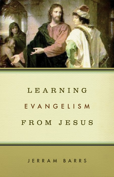 Learning Evangelism From Jesus (Paperback)