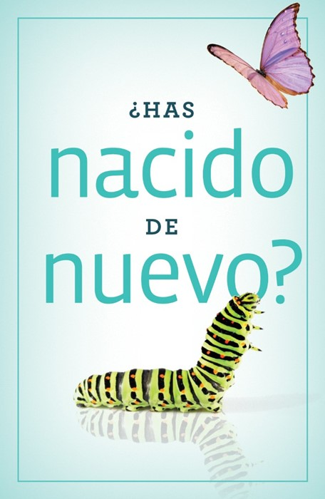 Have You Been Born Again? (Spanish, Pack Of 25) (Tracts)