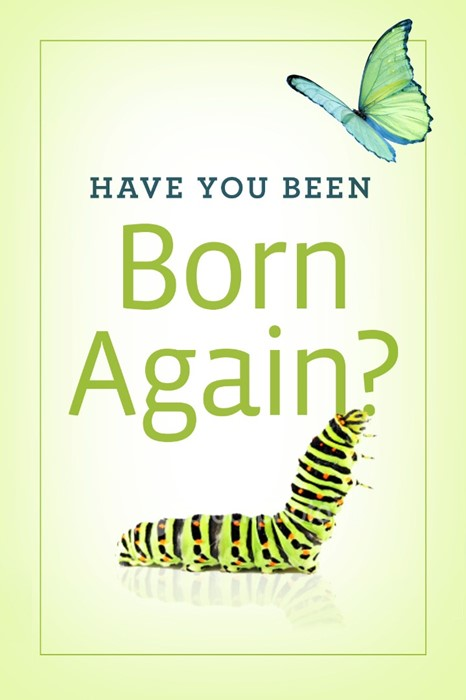 Have You Been Born Again? (Pack Of 25) (Tracts)
